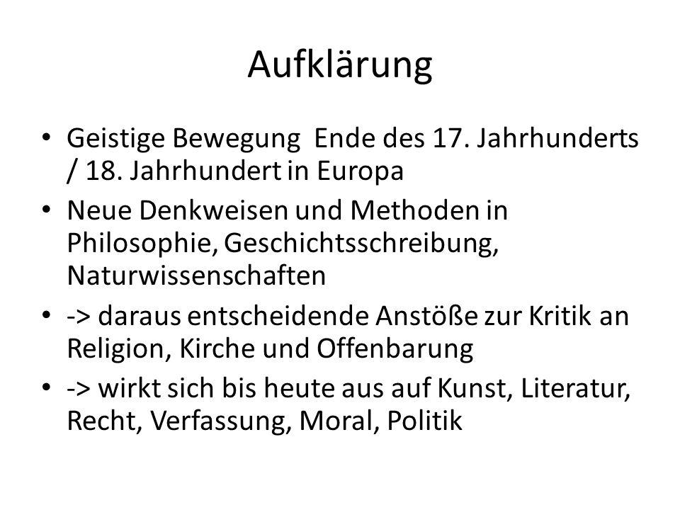 Aufklärung Geistige Bewegung Ende des 17. Jahrhunderts / 18. Jahrhundert in Europa.