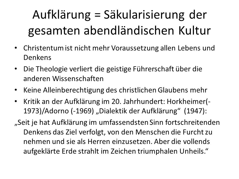 Aufklärung = Säkularisierung der gesamten abendländischen Kultur