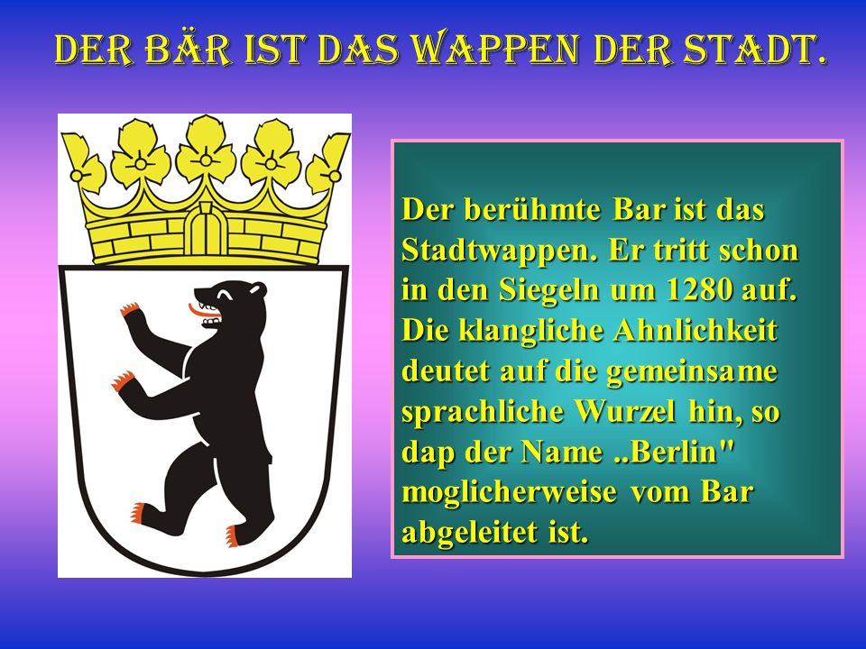 Der Bär ist das Wappen der Stadt.