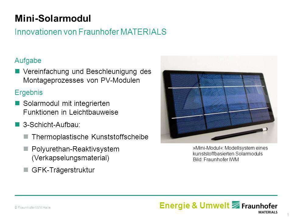 Mini-Solarmodul Innovationen von Fraunhofer MATERIALS Energie & Umwelt