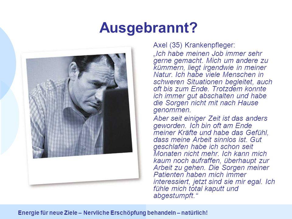 Ausgebrannt Axel (35) Krankenpfleger: