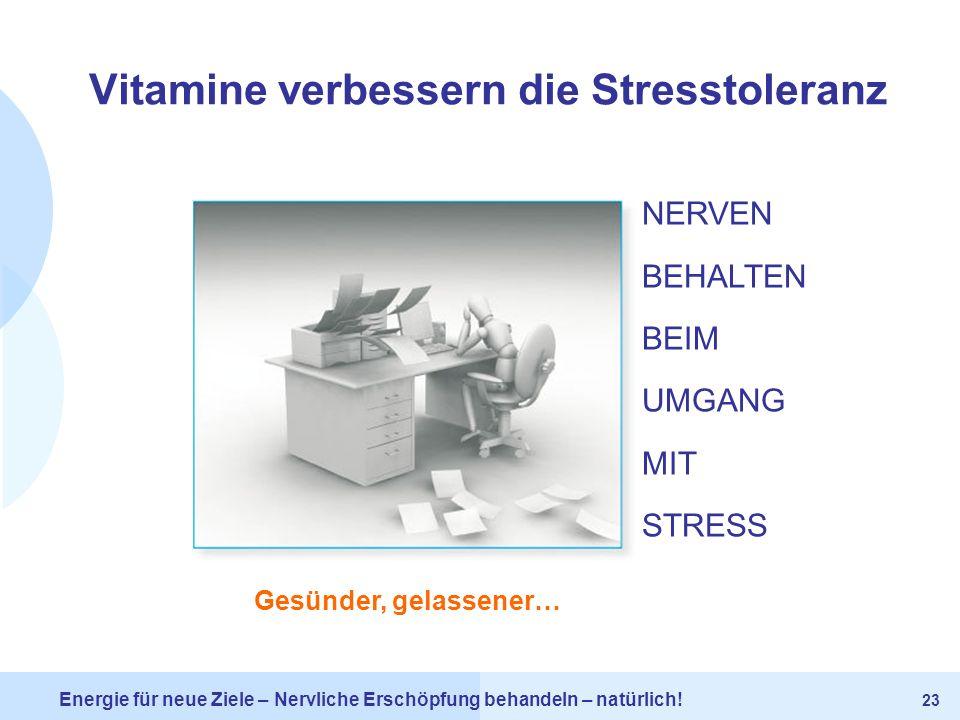 Vitamine verbessern die Stresstoleranz