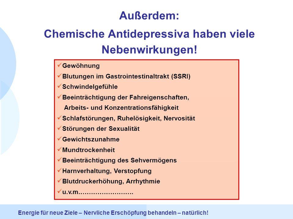 Chemische Antidepressiva haben viele Nebenwirkungen!