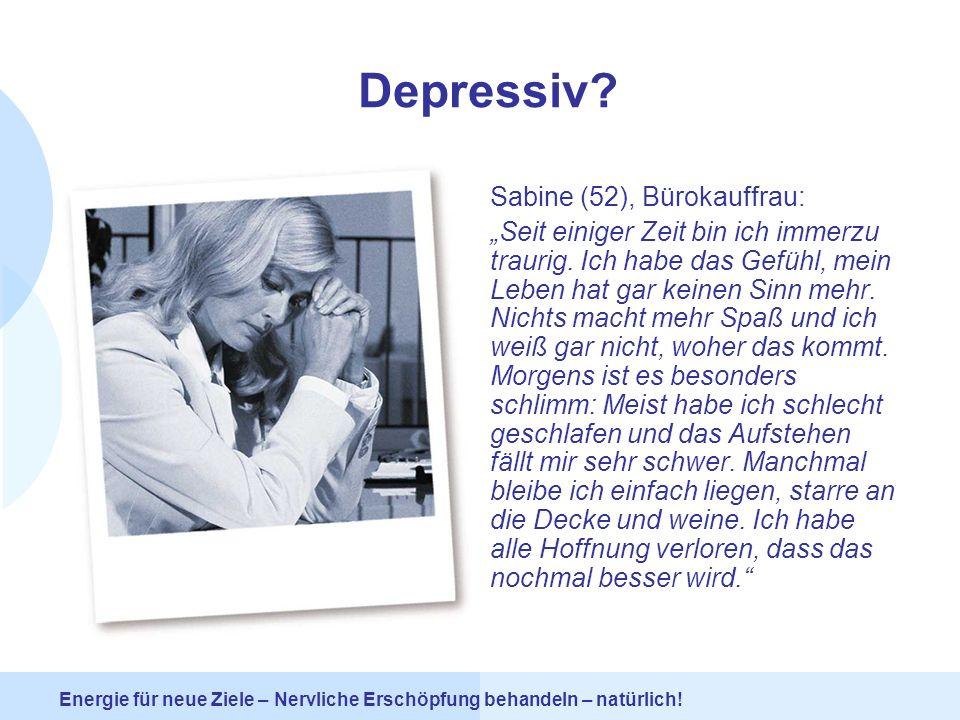Depressiv Sabine (52), Bürokauffrau: