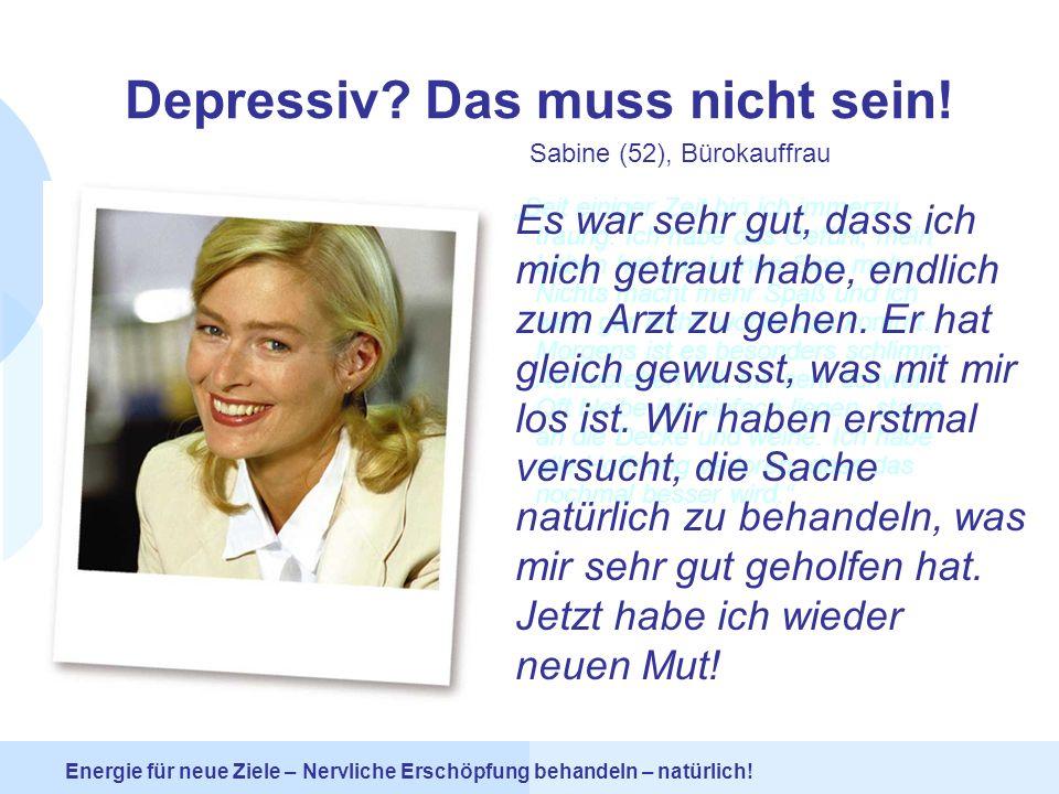 Depressiv Das muss nicht sein!