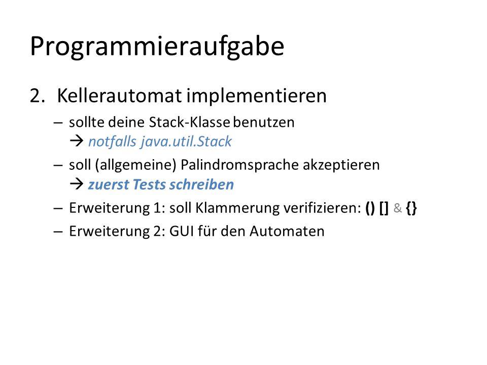 Programmieraufgabe Kellerautomat implementieren