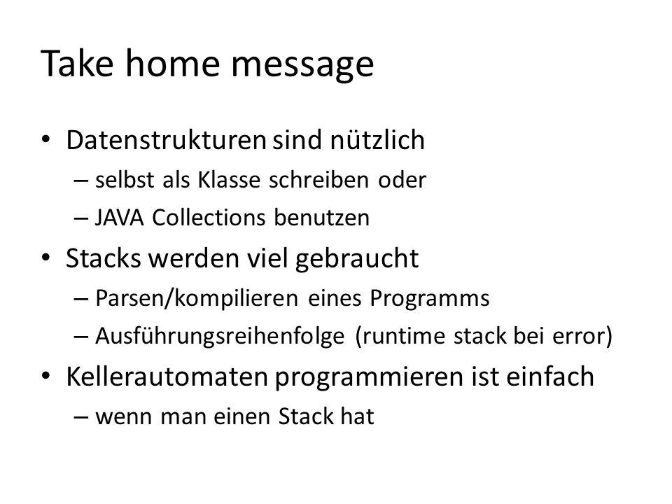 Take home message Datenstrukturen sind nützlich