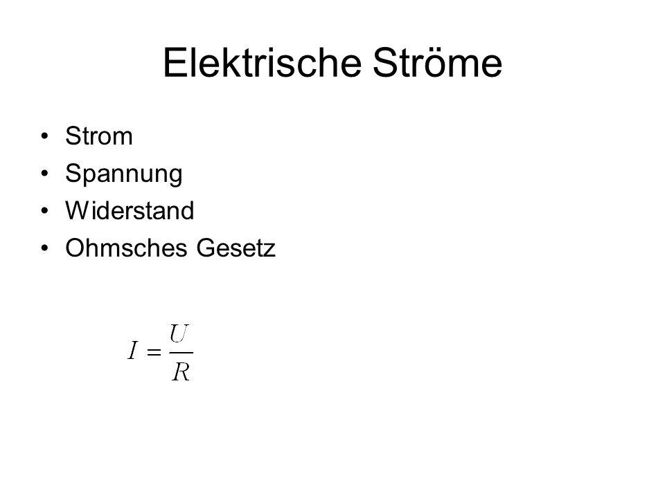 Elektrische Ströme Strom Spannung Widerstand Ohmsches Gesetz