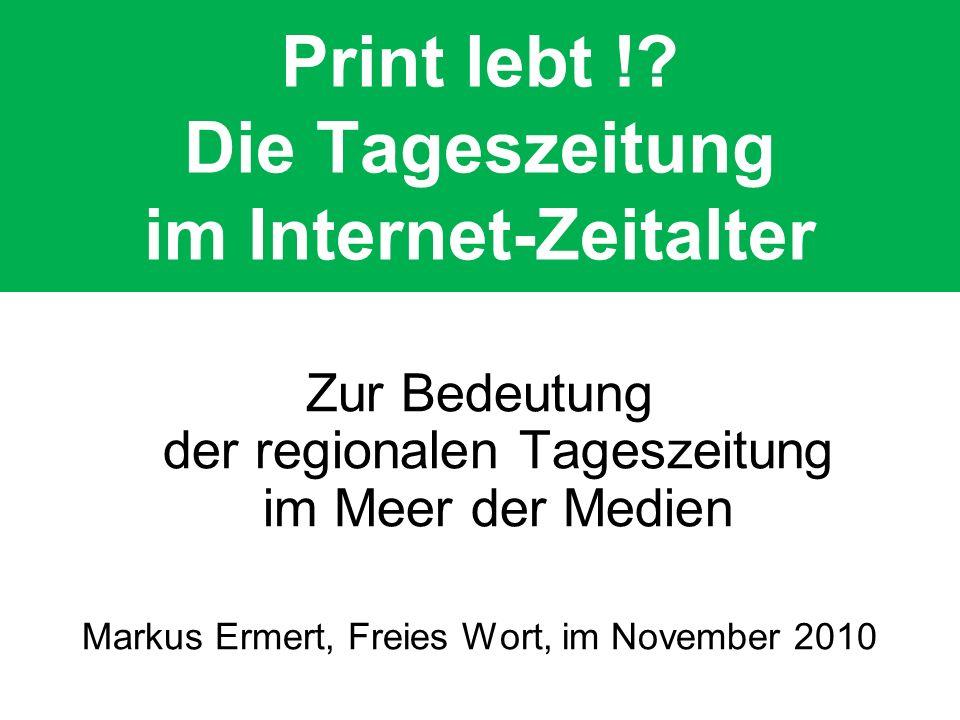 Print lebt ! Die Tageszeitung im Internet-Zeitalter