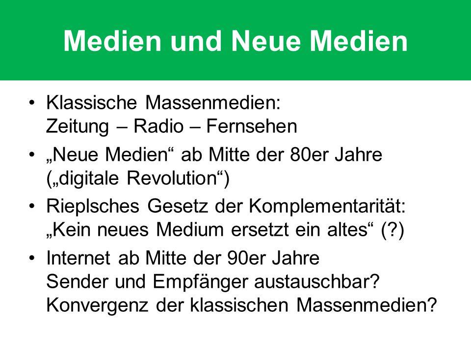 """Medien und Neue Medien Klassische Massenmedien: Zeitung – Radio – Fernsehen. """"Neue Medien ab Mitte der 80er Jahre (""""digitale Revolution )"""