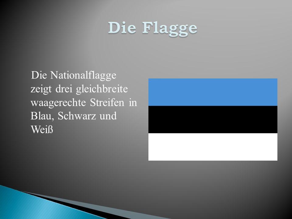 Die Flagge Die Nationalflagge zeigt drei gleichbreite waagerechte Streifen in Blau, Schwarz und Weiß.