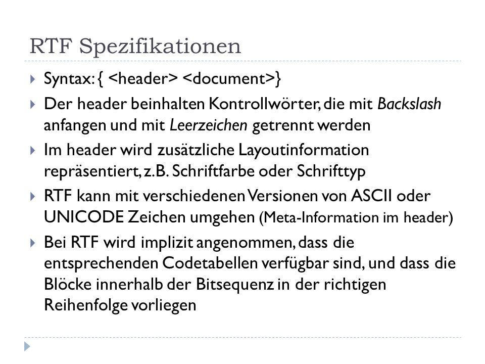 RTF Spezifikationen Syntax: { <header> <document>}