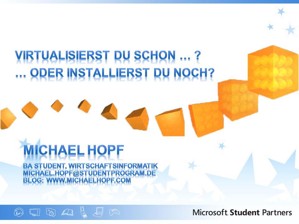 Michael Hopf Virtualisierst du schon … … oder installierst du noch