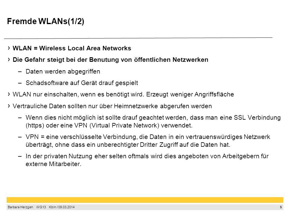 Fremde WLANs (2/2) Vor Nutzung sollte man sich über das Sicherheitsniveau des Hotspots informieren.