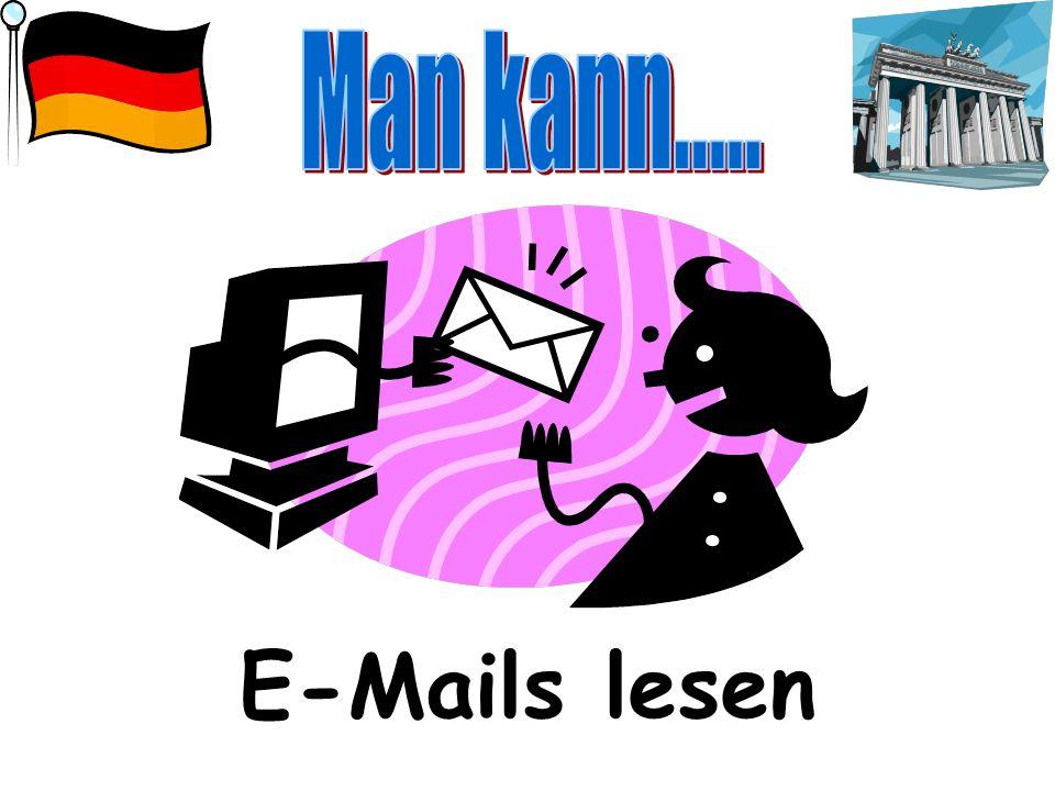 Man kann..... E-Mails lesen