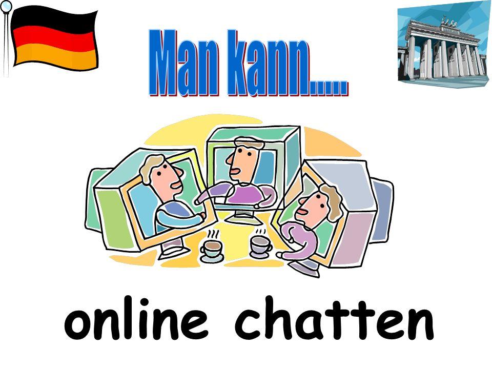 Man kann..... online chatten