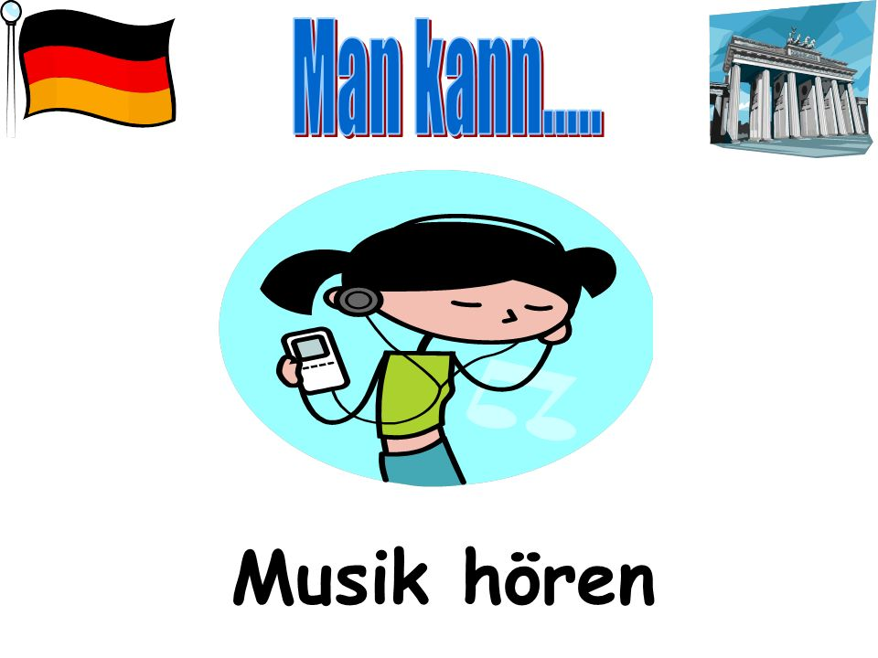 Man kann..... Musik hören