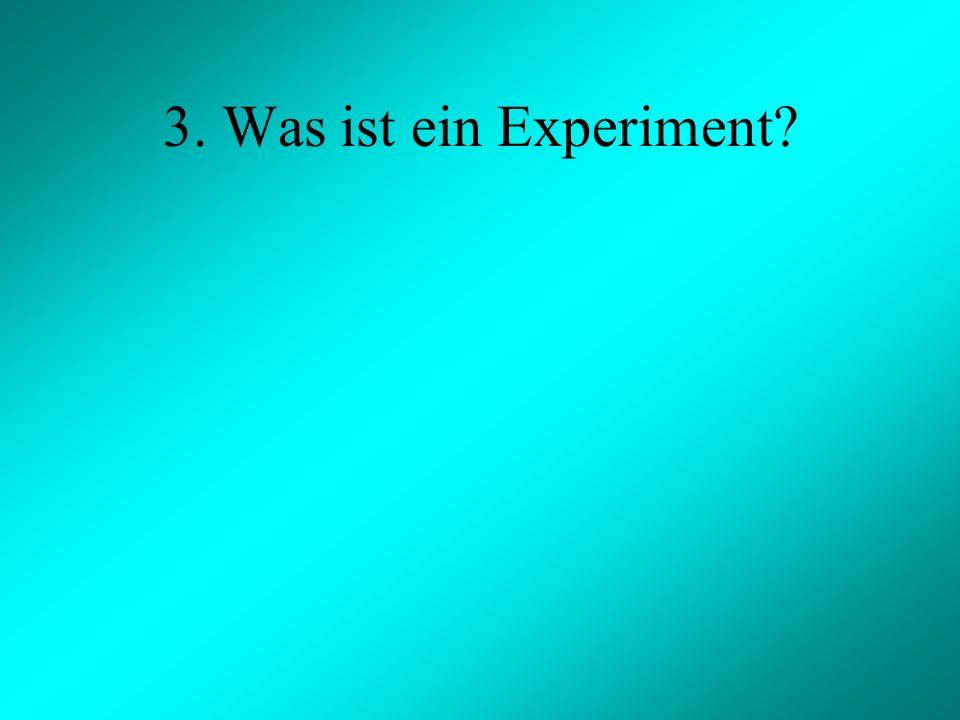 3. Was ist ein Experiment