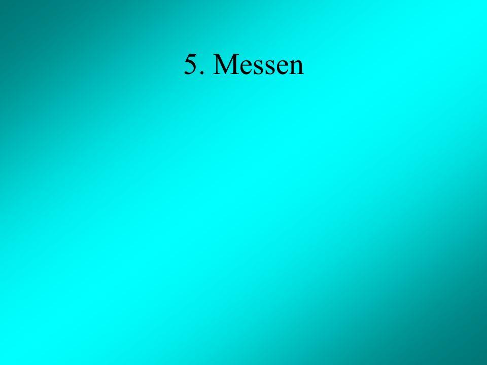 5. Messen