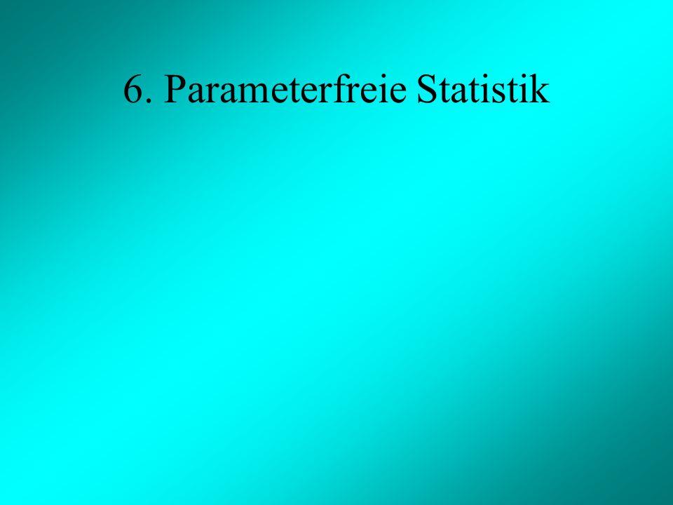 6. Parameterfreie Statistik