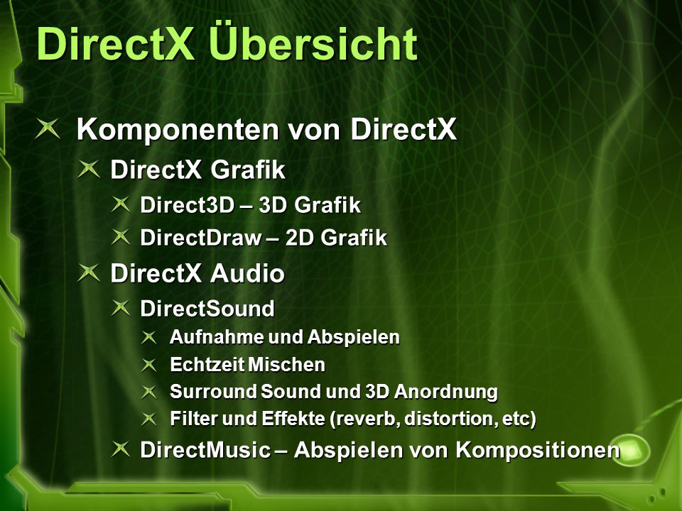 DirectX Übersicht Komponenten von DirectX DirectX Grafik DirectX Audio