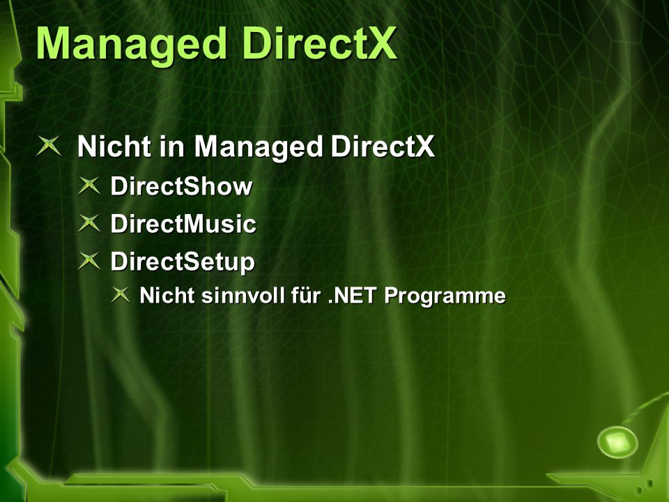 Managed DirectX Nicht in Managed DirectX DirectShow DirectMusic