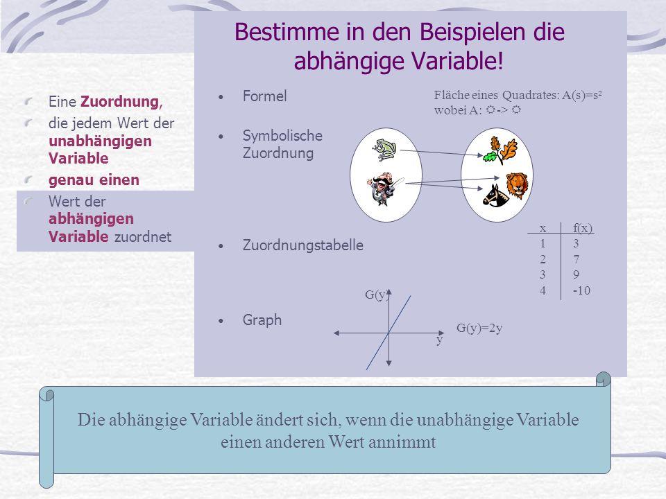 Bestimme in den Beispielen die abhängige Variable!