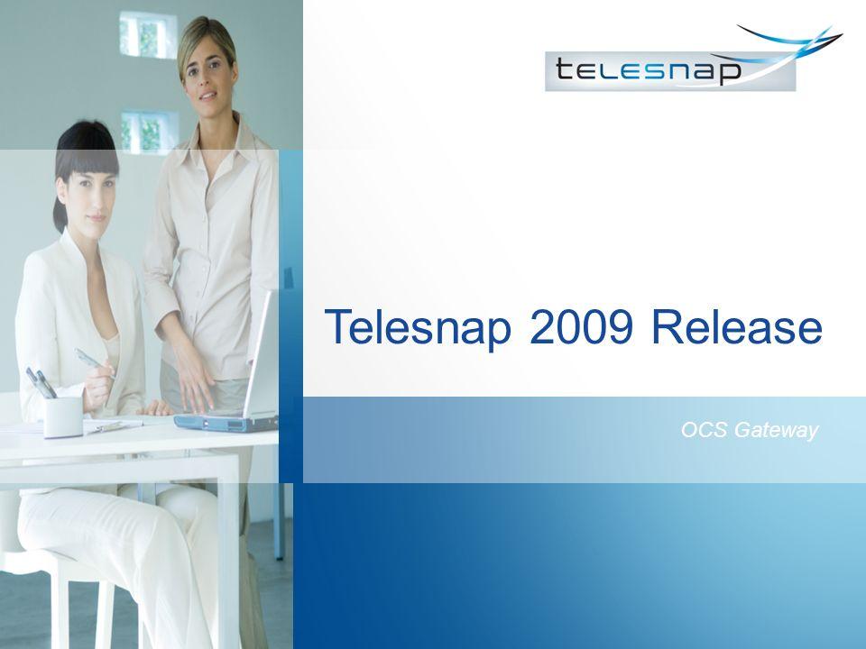 Telesnap 2009 Release OCS Gateway