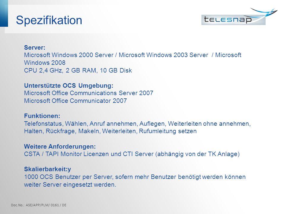 Spezifikation Server: Microsoft Windows 2000 Server / Microsoft Windows 2003 Server / Microsoft Windows 2008.