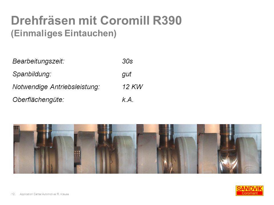 Drehfräsen mit Coromill R390 (Einmaliges Eintauchen)