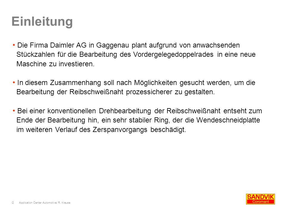 Einleitung Die Firma Daimler AG in Gaggenau plant aufgrund von anwachsenden.