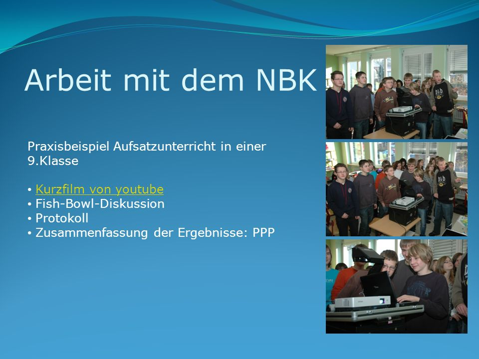 Arbeit mit dem NBK Praxisbeispiel Aufsatzunterricht in einer 9.Klasse