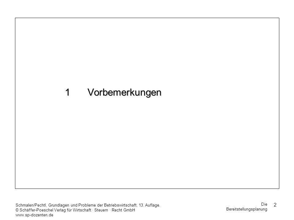 1 Vorbemerkungen Schmalen/Pechtl, Grundlagen und Probleme der Betriebswirtschaft, 13. Auflage.