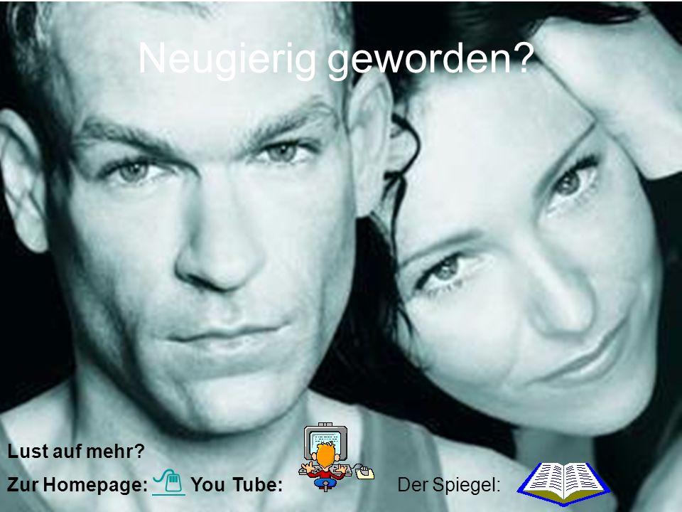 Neugierig geworden Lust auf mehr Zur Homepage:  You Tube: Der Spiegel: