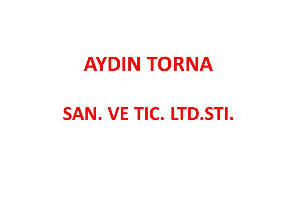 AYDIN TORNA SAN. VE TIC. LTD.STI.