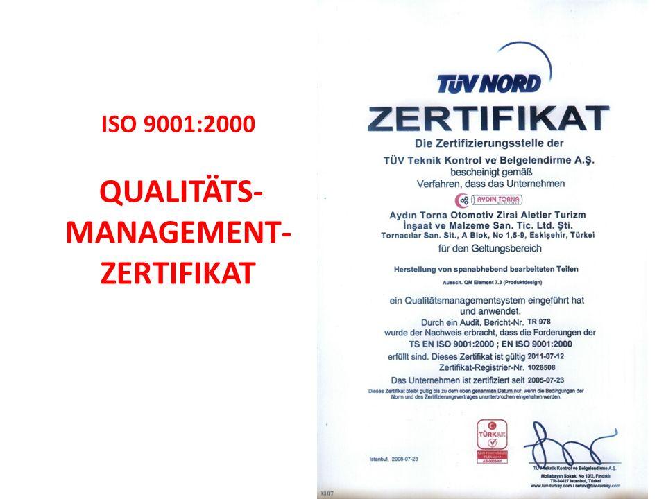 ISO 9001:2000 QUALITÄTS- MANAGEMENT-ZERTIFIKAT