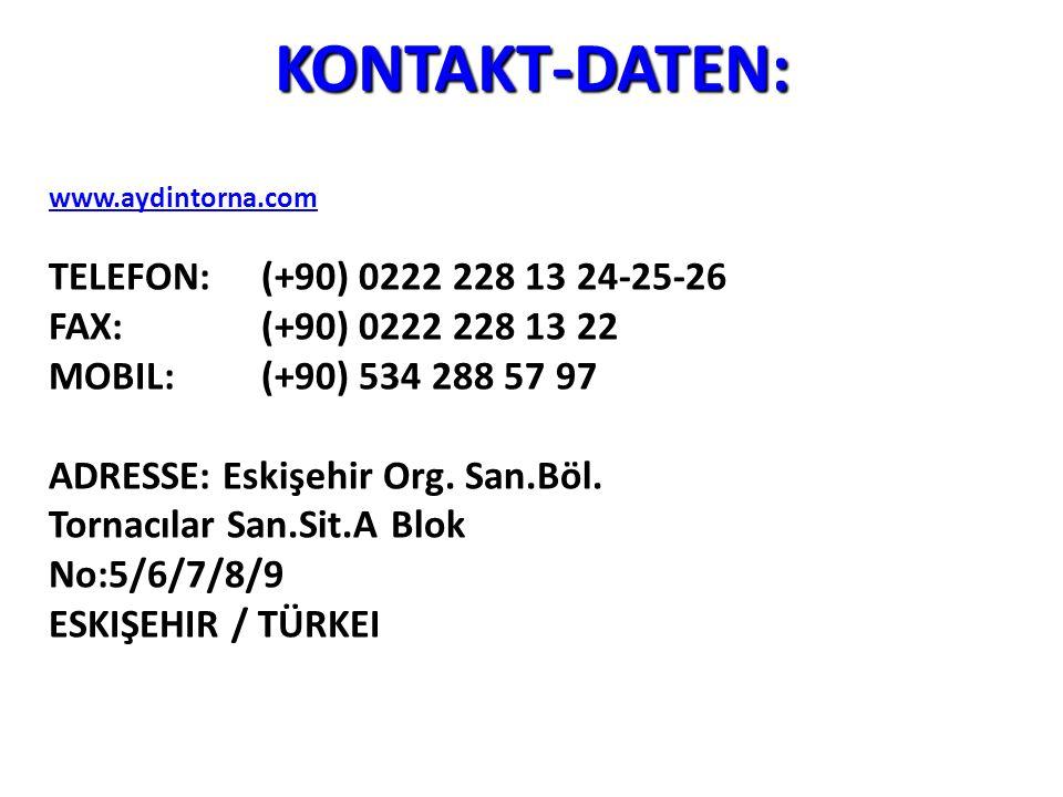 KONTAKT-DATEN: TELEFON: (+90) 0222 228 13 24-25-26