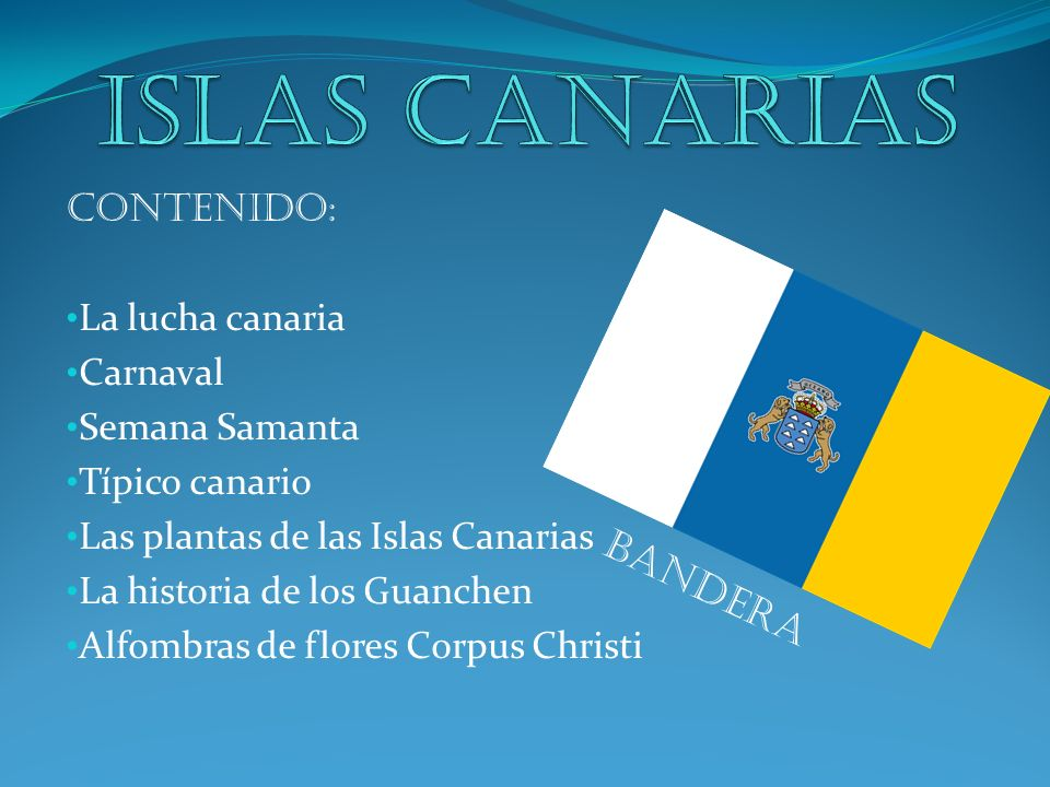 ISLAS CANARIAS Bandera Contenido: La lucha canaria Carnaval