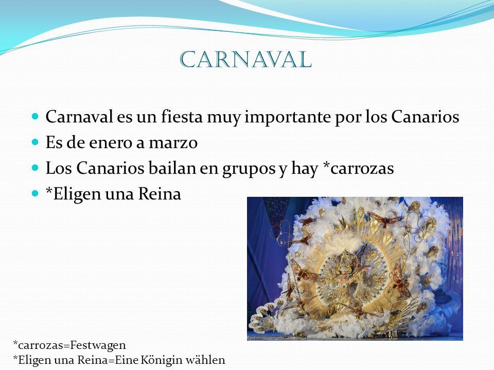 Carnaval Carnaval es un fiesta muy importante por los Canarios