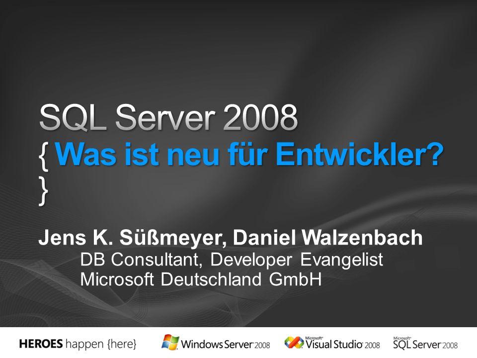 SQL Server 2008 { Was ist neu für Entwickler }