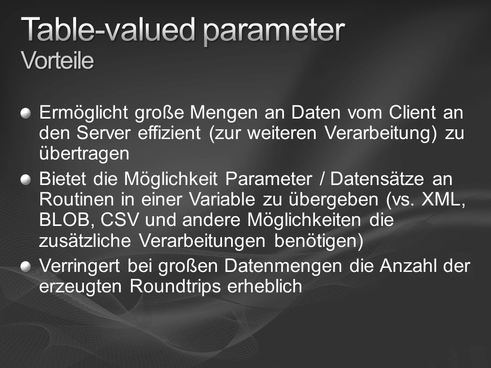 Table-valued parameter Vorteile