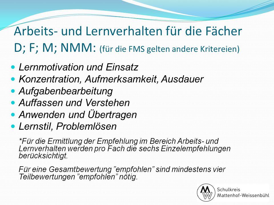 Arbeits- und Lernverhalten für die Fächer D; F; M; NMM: (für die FMS gelten andere Kritereien)