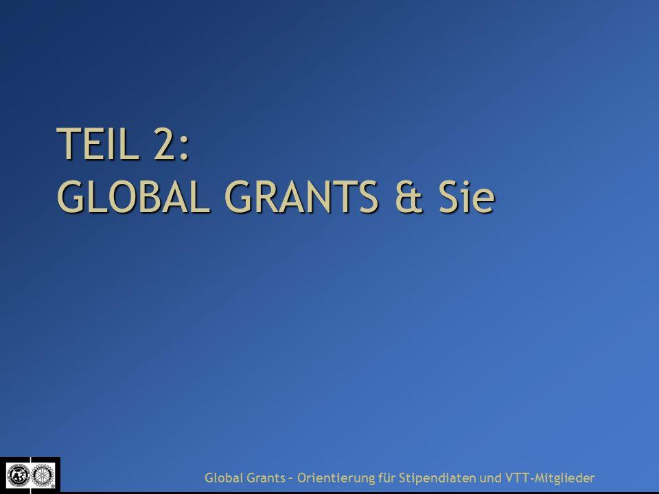 TEIL 2: GLOBAL GRANTS & Sie