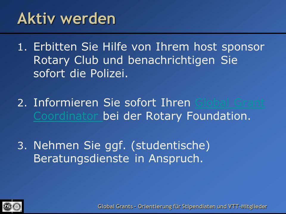 Aktiv werden Erbitten Sie Hilfe von Ihrem host sponsor Rotary Club und benachrichtigen Sie sofort die Polizei.