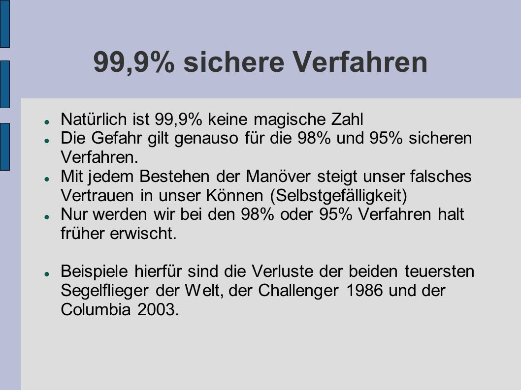 99,9% sichere Verfahren Natürlich ist 99,9% keine magische Zahl