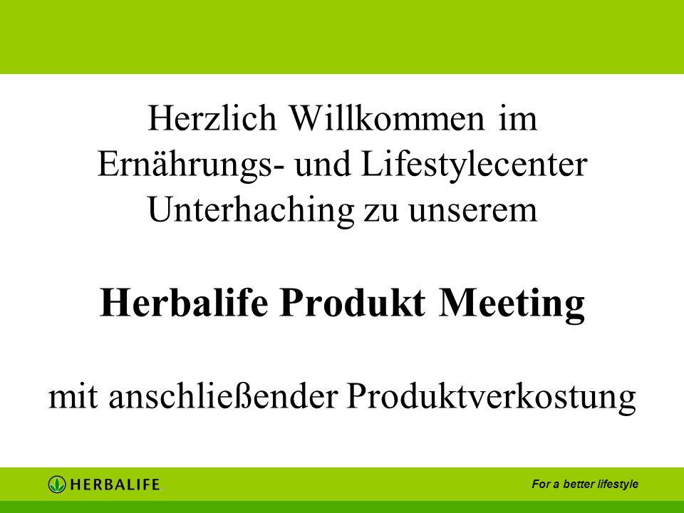 Herzlich Willkommen im Ernährungs- und Lifestylecenter Unterhaching zu unserem Herbalife Produkt Meeting mit anschließender Produktverkostung