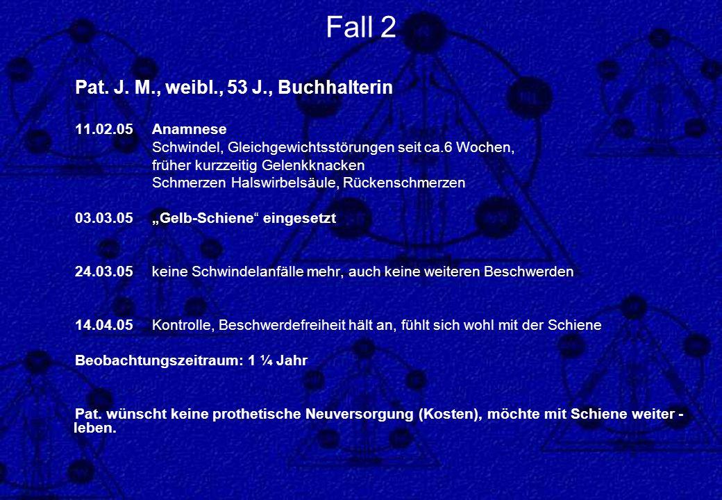 Fall 2 Pat. J. M., weibl., 53 J., Buchhalterin 11.02.05 Anamnese