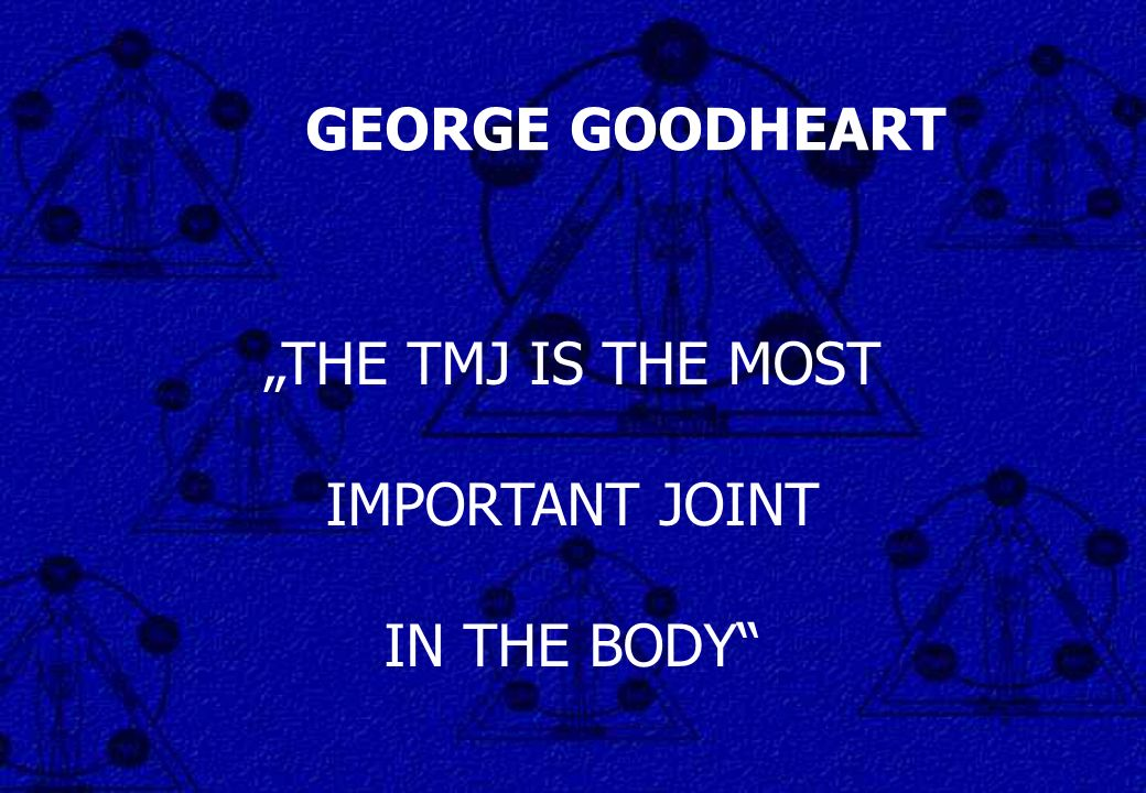 """THE TMJ IS THE MOST IMPORTANT JOINT IN THE BODY"