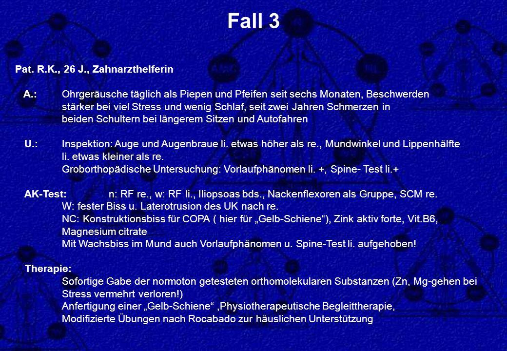 Fall 3 Pat. R.K., 26 J., Zahnarzthelferin