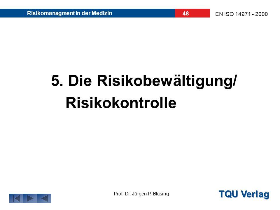 5. Die Risikobewältigung/ Risikokontrolle